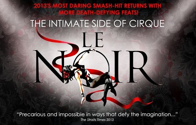 LE NOIR 2014 SINGAPORE The Intimate Side of Cirque Marina Bay Sands WHENINMANILA-THEWICKERMOSS3LE NOIR 2014 SINGAPORE The Intimate Side of Cirque Marina Bay Sands WHENINMANILA-THEWICKERMOSS