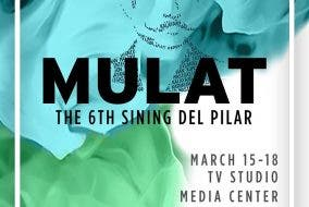 Mulat: The 6th Sining del Pilar at UP Diliman University of the Philippines