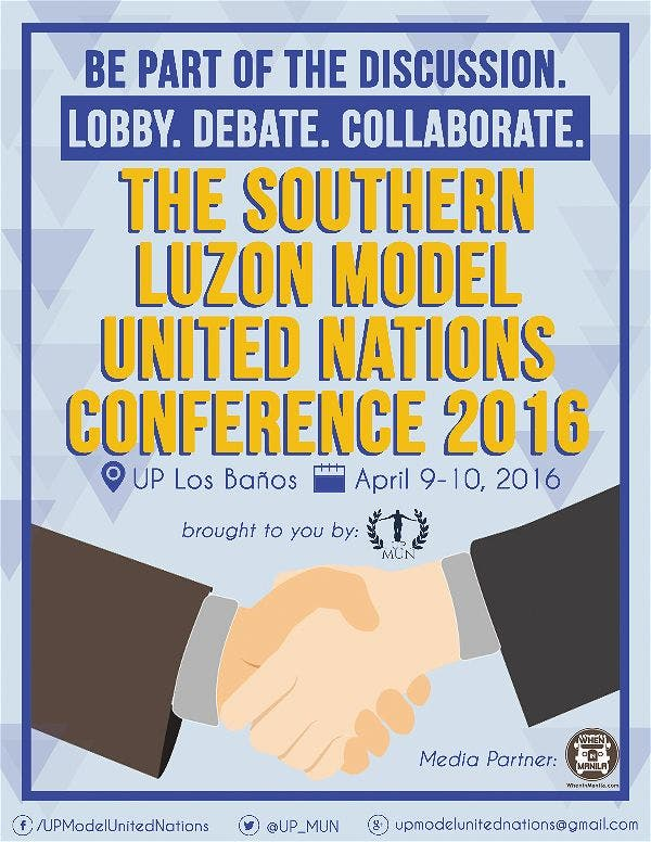 Be a Delegate. Join the Debate. Be Part of the Southern Luzon Model United Nations Conference 2016 University of the Philippines Los Banos