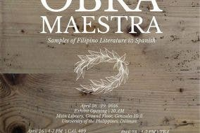 UP Círculo Hispánico Presents: OBRA MAESTRA, Samples of Filipino Literature in Spanish