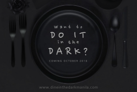 "A Must-Try: ""Dine in the Dark"" at the Newest Concept Restaurant in Makati"