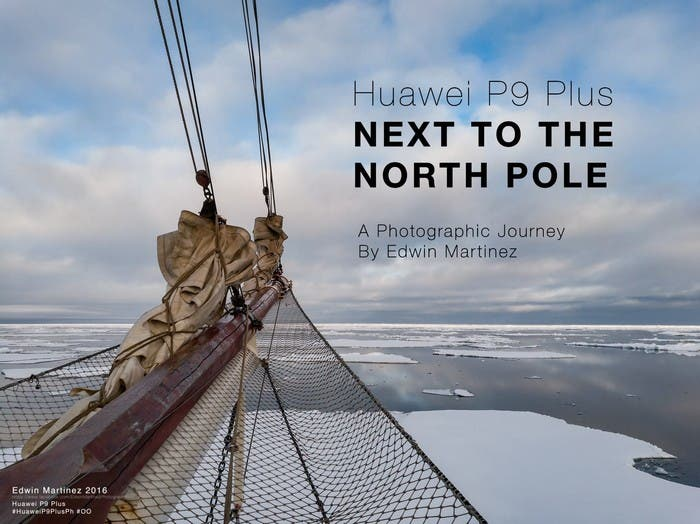 The North Pole Through the Eyes of a Filipino Photographer Edwin Martinez Huawei