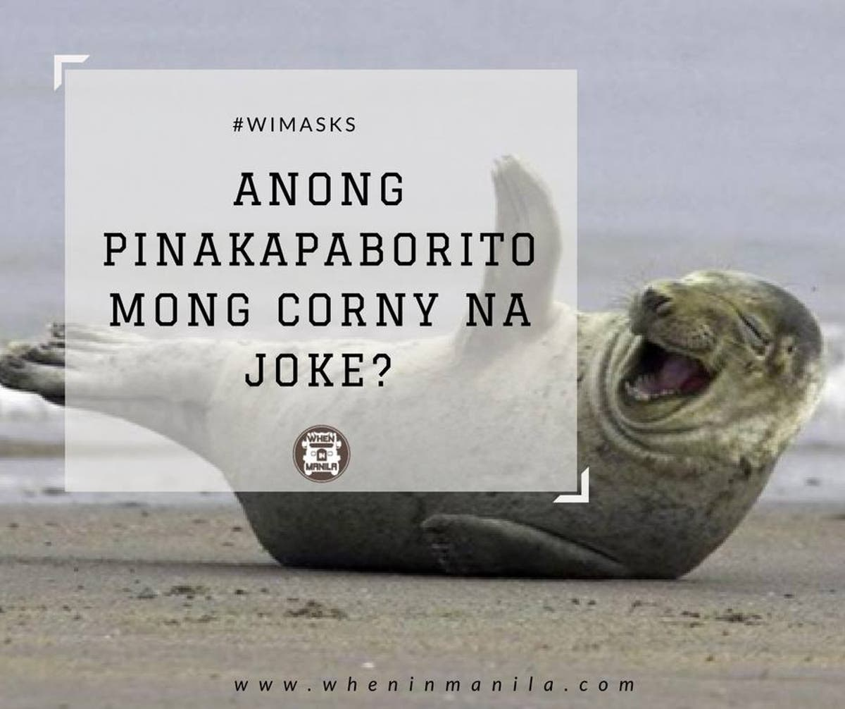 WIMAsks: What Is Your Favorite Corny Pinoy Joke? - When In