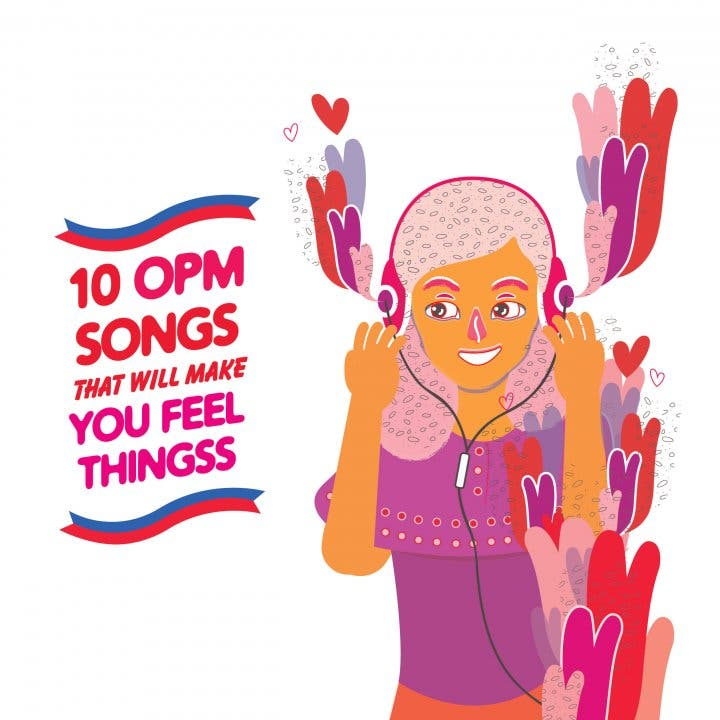 10 OPM Songs That Will Make You Feel Things - When In Manila
