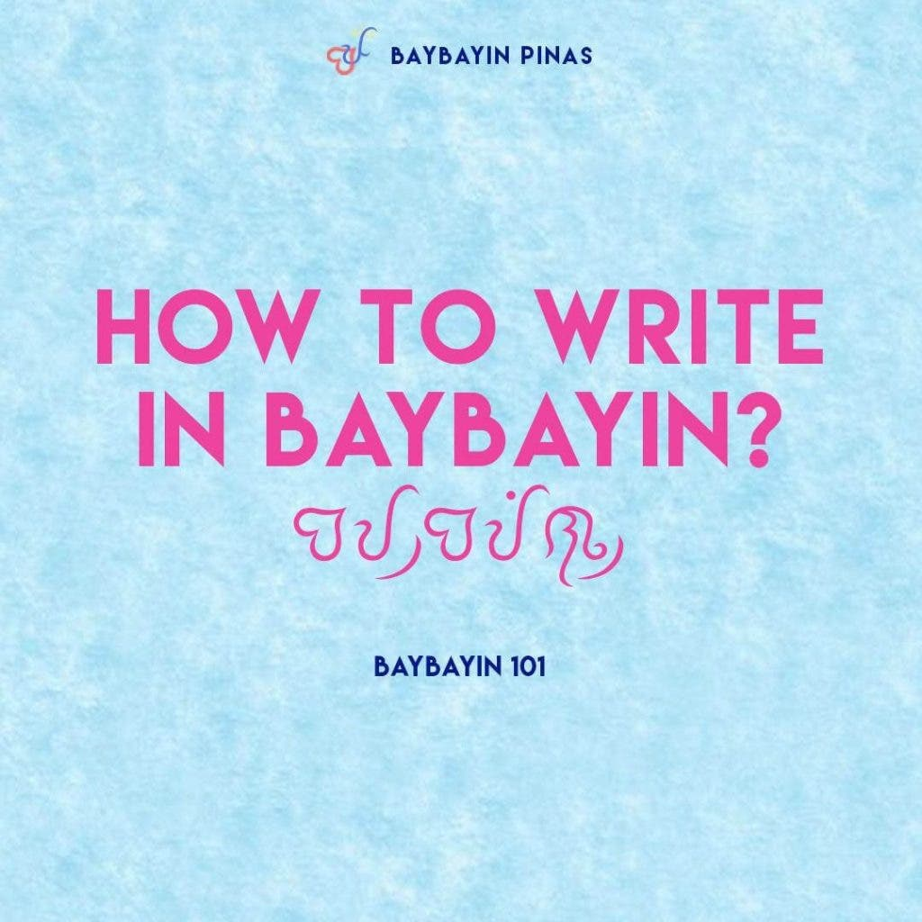 Here's A Quick And Easy Guide To Writing In Baybayin